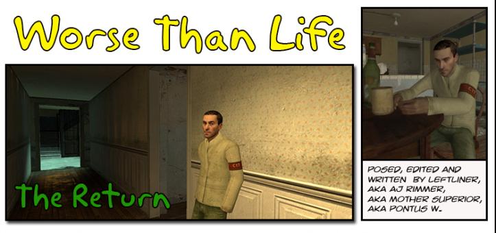 Worse than Life: The Return
