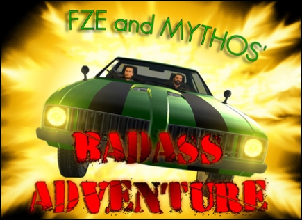 FZE and Mythos' Badass Adventure