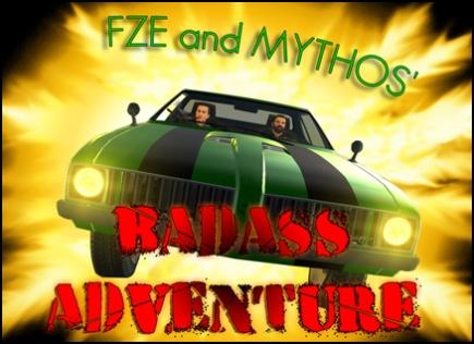 FZE and Mythos' Badass Adventure