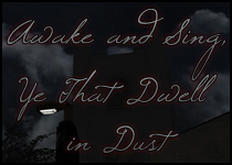 Awake and Sing, Ye That Dwell in Dust