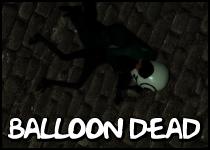 Balloon Dead