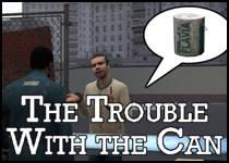 The Trouble with the Can