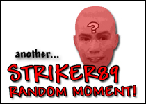 Another Striker89 Random Moment!