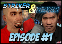 Striker & Nexus Episode #1