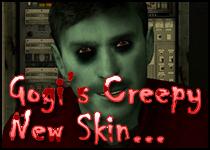Gogi's Creepy New Skin